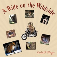 A Ride On The Wildside - Evelyn P. Flengas