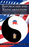 Republicans And Reincarnation: The Conscience Of A New Age Conservative