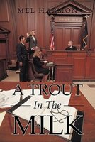 A Trout In The Milk: Profiles In Prosecution