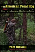 The American Feral Hog: History Of The Species And Bowhunting Tactics