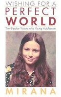 Wishing for a Perfect World: The Bi-Polar Visions of a Young Adolescent