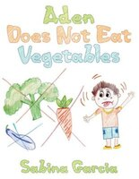 Aden Does Not Eat Vegetables
