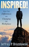 INSPIRED: How Our Differences are Changing the Workplace
