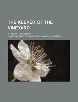 The Keeper Of The Vineyard; A Tale Of The Ozarks