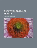 The Psychology of Beauty (Volume 66)