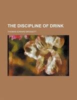 The Discipline Of Drink