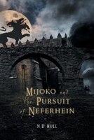 Mijoko and the Pursuit of Neferhein