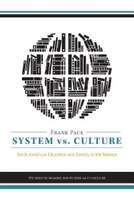System vs. Culture: North American Education and Society in the Balance - We need to imagine our future as it could be
