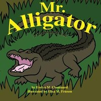 Mr. Alligator
