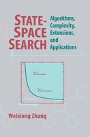 State-Space Search: Algorithms, Complexity, Extensions, and Applications