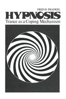 Hypnosis: Trance As A Coping Mechanism