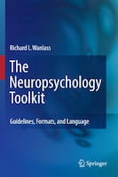 The Neuropsychology Toolkit: Guidelines, Formats, and Language