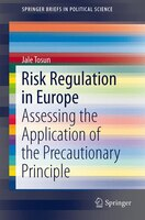 Risk Regulation in Europe: Assessing the Application of the Precautionary Principle