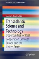 Transatlantic Science and Technology: Opportunities for Real Cooperation Between Europe and the United States