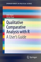 Qualitative Comparative Analysis with R: A User's Guide