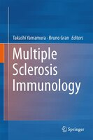 Multiple Sclerosis Immunology: A Foundation for Current and Future Treatments