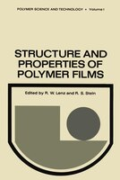 Structure and Properties of Polymer Films: Based upon the Borden Award Symposium in Honor of Richard S. Stein, sponsored by the Di