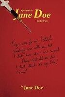 My Name Is Jane Doe: Book Two - Jane Doe