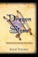 Dragon Stone: Dragon Cliff Trilogy Book Two - Julie Young