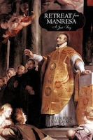 Retreat From Manresa: A Jesuit Story