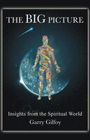 The Big Picture: Insights From The Spiritual World