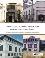 TAMPICO, PATRIMONIO EDIFICADO: DOS Soluciones de Exito