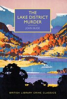 The Lake District Murder: A British Library Crime Classic