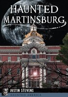 Haunted Martinsburg