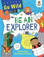 Go Wild: be An Explorer