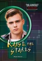 Raise the Stakes #3