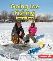 Going Ice Fishing: Lever Vs. Screw