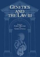 Genetics and the Law III