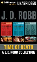 Time of Death:  A J. D. Robb CD Collection: Eternity in Deat