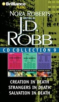 J. D. Robb Cd Collection 9: Creation in Death, Strangers in Death, Salvation in Death