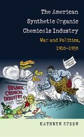 American Synthetic Organic Chemicals Industry: War and Politics, 1910-1930