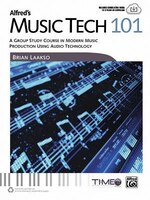 Alfred's Music Tech 101: A Group Study Course In Modern Music Production Using Audio Technology (student's Book)