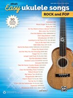Alfred's Easy Ukulele Songs - Rock And Pop: 50 Hits From Across The Decades