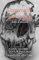 Corporeality And Culture: Bodies In Movement