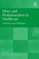 Ethics And Professionalism In Healthcare: Transition And Challenges
