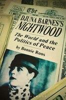 Djuna Barnes's Nightwood: The World and the Politics of Peace