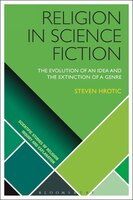 Religion in Science Fiction: The Evolution of an Idea and the Extinction of a Genre