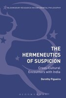 The Hermeneutics of Suspicion: Cross-Cultural Encounters with India