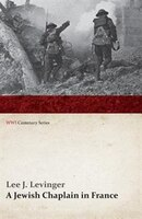 A Jewish Chaplain in France (WWI Centenary Series)
