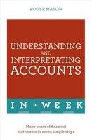 Understanding And Interpreting Accounts In A Week:  Teach Yourself
