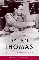 Dylan Thomas:  The Collected Letters Volume 2: 1939?1953