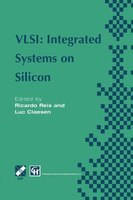 VLSI:  Integrated Systems on Silicon: IFIP TC10 WG10.5 International Conference on Very Large Scale Integration 26-30 August 1997,