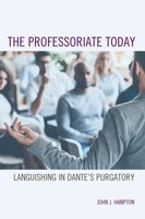 The Professoriate Today: Languishing In Dante's Purgatory