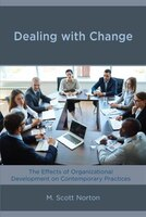 Dealing With Change: The Effects Of Organizational Development On Contemporary Practices