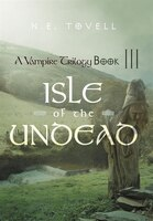 A Vampire Trilogy: Isle Of The Undead Book Iii