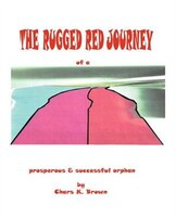 The Rugged Red Journey Of A Prosperous And Successful Orphan